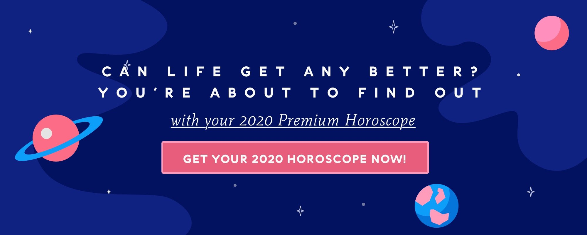 Get your 2020 Horoscope!